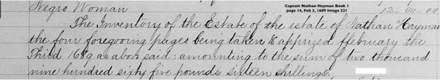 Excerpt from the inventory of the estate of Nathan Hayman, 1689. Courtesy of the East Bay BIPOC Research Committee